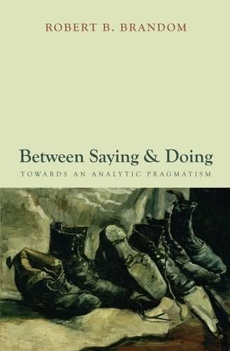 Between Saying and Doing: Towards an Analytic Pragmatism (Hardback)
