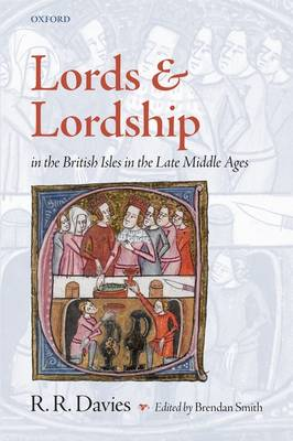 Lords and Lordship in the British Isles in the Late Middle Ages (Hardback)