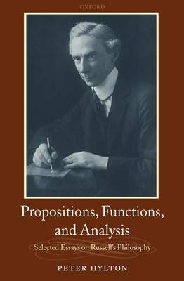 Propositions, Functions, and Analysis: Selected Essays on Russell's Philosophy (Paperback)
