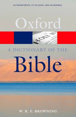 A Dictionary of the Bible - Oxford Quick Reference (Paperback)