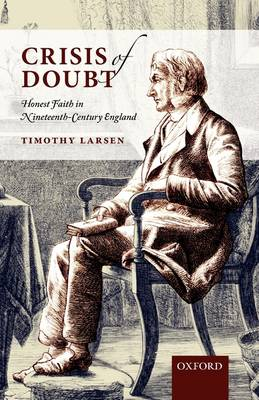 Crisis of Doubt: Honest Faith in Nineteenth-Century England (Paperback)