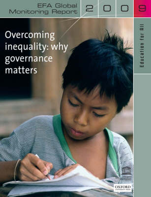 Education for All Global Monitoring Report 2009 2009: Overcoming Inequality- Why Governance Matters - Education for All Global Monitoring Report (Paperback)