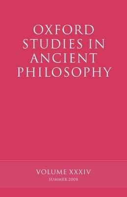 Oxford Studies in Ancient Philosophy: Volume XXXIV - Oxford Studies in Ancient Philosophy (Paperback)