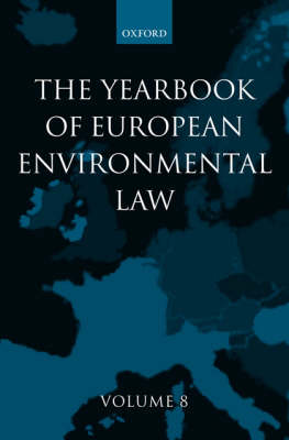 The Yearbook of European Environmental Law: Volume 8 - Yearbook European Environmental Law (Hardback)
