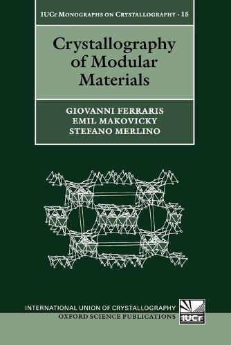 Crystallography of Modular Materials - International Union of Crystallography Monographs on Crystallography 15 (Paperback)