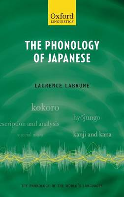 The Phonology of Japanese - The Phonology of the World's Languages (Hardback)