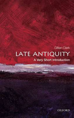 Late Antiquity: A Very Short Introduction - Very Short Introductions (Paperback)