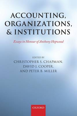 Accounting, Organizations, and Institutions: Essays in Honour of Anthony Hopwood (Hardback)