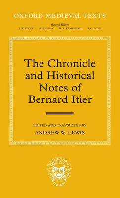 The Chronicle and Historical Notes of Bernard Itier - Oxford Medieval Texts (Hardback)