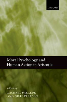 Moral Psychology and Human Action in Aristotle (Hardback)