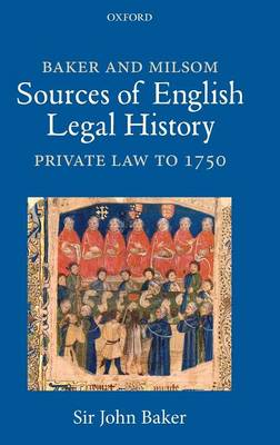 Baker and Milsom Sources of English Legal History: Private Law to 1750 (Hardback)