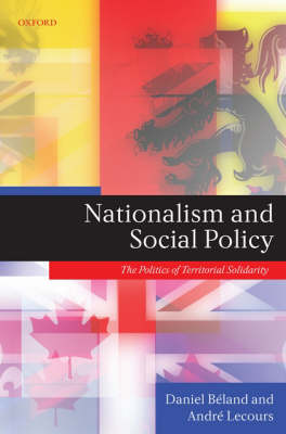Nationalism and Social Policy: The Politics of Territorial Solidarity (Hardback)