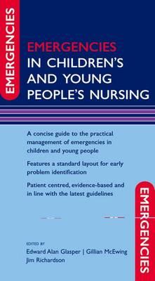Emergencies in Children's and Young People's Nursing - Emergencies in... (Paperback)