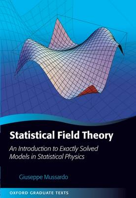 Statistical Field Theory: An Introduction to Exactly Solved Models in Statistical Physics - Oxford Graduate Texts (Hardback)