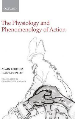 The Physiology and Phenomenology of Action (Hardback)