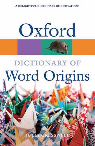 Oxford Dictionary of Word Origins - Oxford Quick Reference (Paperback)