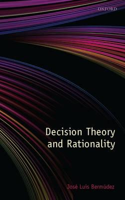 Decision Theory and Rationality (Hardback)