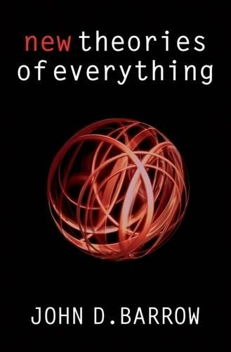New Theories of Everything: The Quest for Ultimate Explanation (Paperback)