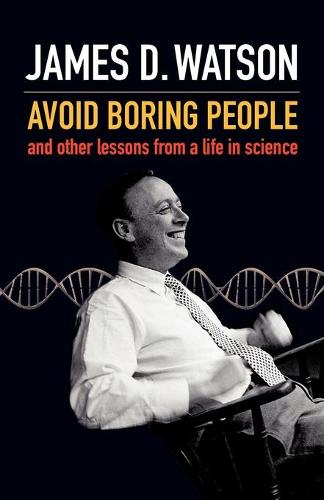 Avoid Boring People: And other lessons from a life in science (Paperback)