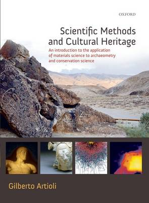 Scientific Methods and Cultural Heritage: An introduction to the application of materials science to archaeometry and conservation science (Hardback)