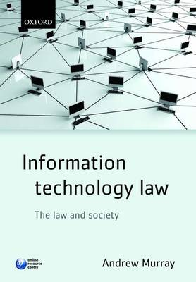 Information Technology Law: The Law and Society (Paperback)