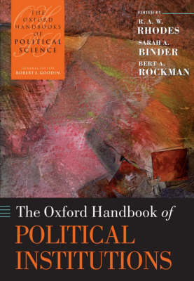 The Oxford Handbook of Political Institutions - Oxford Handbooks (Paperback)