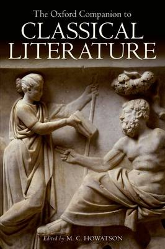 The Oxford Companion to Classical Literature - Oxford Quick Reference (Hardback)