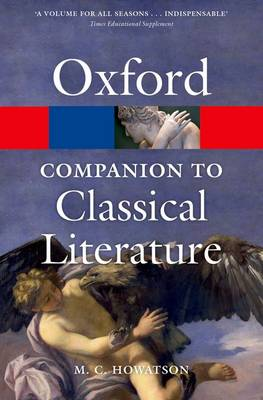 The Oxford Companion to Classical Literature - Oxford Quick Reference (Paperback)