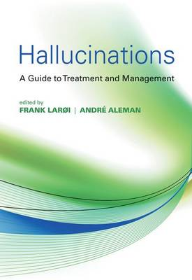 Hallucinations: A Guide to Treatment and Management (Hardback)