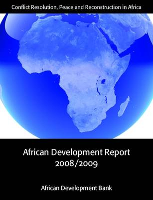 African Development Report 2008/2009: Conflict Resolution, Peace and Reconstruction in Africa - African Development Report (Paperback)