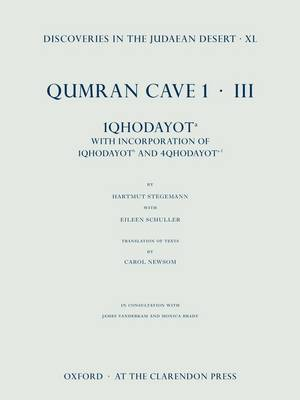 Discoveries in the Judaean Desert, vol. XL: Qumran Cave 1.III: 1QHodayot a: With Incorporation of 4QHodayot a-f and 1QHodayot b - Discoveries in the Judaean Desert 40 (Hardback)