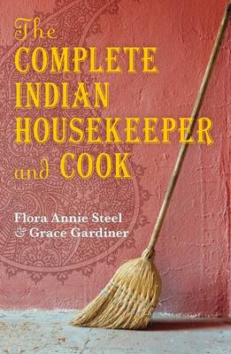 The Complete Indian Housekeeper and Cook (Hardback)