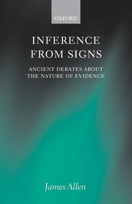 Inference from Signs: Ancient Debates about the Nature of Evidence (Paperback)
