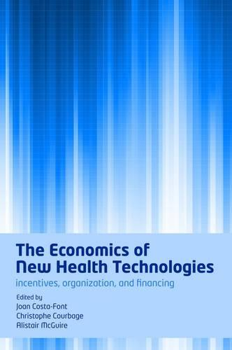 The Economics of New Health Technologies: Incentives, organization, and financing (Paperback)