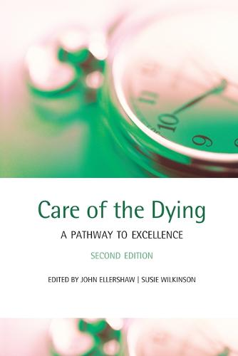 Care of the Dying: A pathway to excellence (Paperback)