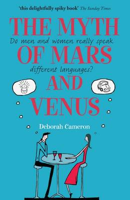 The Myth of Mars and Venus: Do men and women really speak different languages? (Paperback)