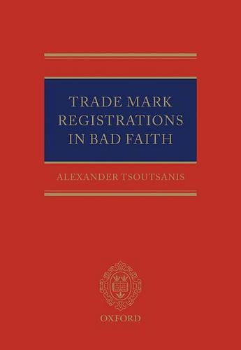 Trade Mark Registrations in Bad Faith (Hardback)