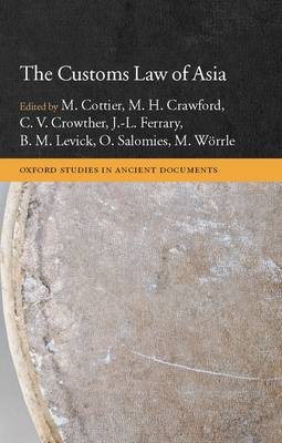 The Customs Law of Asia - Oxford Studies in Ancient Documents (Hardback)