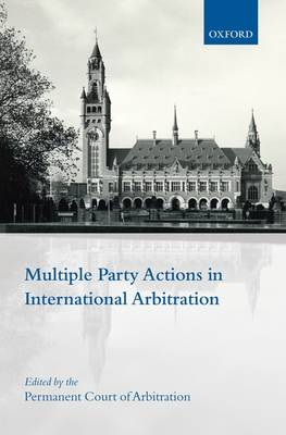 Multiple Party Actions in International Arbitration (Hardback)