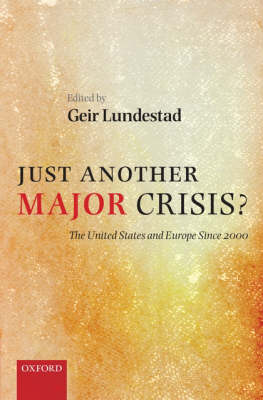 Just Another Major Crisis?: The United States and Europe since 2000 (Hardback)