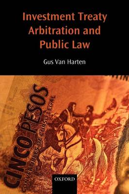 Investment Treaty Arbitration and Public Law - Oxford Monographs in International Law (Paperback)