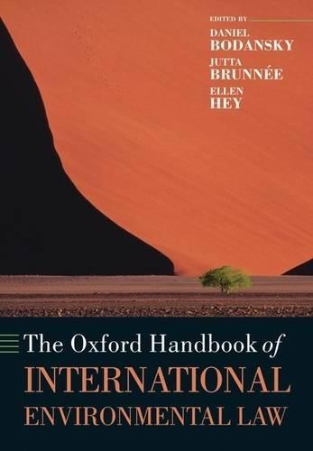 The Oxford Handbook of International Environmental Law - Oxford Handbooks (Paperback)