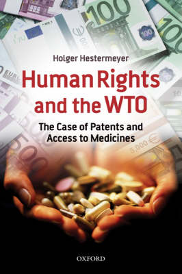 Human Rights and the WTO: The Case of Patents and Access to Medicines - International Economic Law Series (Paperback)