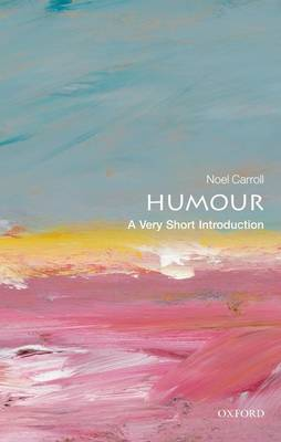 Humour: A Very Short Introduction - Very Short Introductions (Paperback)