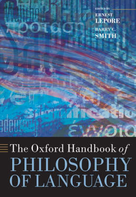 The Oxford Handbook of Philosophy of Language - Oxford Handbooks (Paperback)