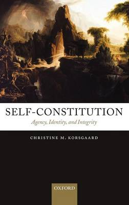 Self-Constitution: Agency, Identity, and Integrity (Hardback)