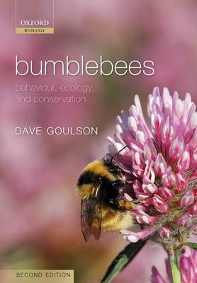 Bumblebees: Behaviour, Ecology, and Conservation (Paperback)
