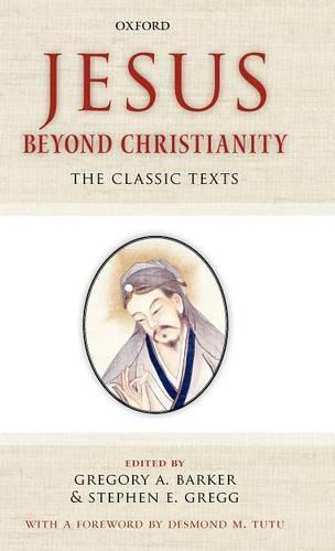 Jesus Beyond Christianity: The Classic Texts (Hardback)