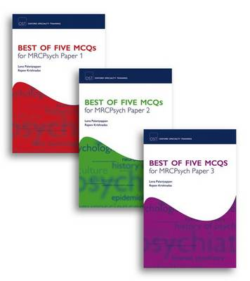 Best of Five MCQs for MRCPsych Papers 1, 2 and 3 Pack - Oxford Specialty Training: Revision Texts