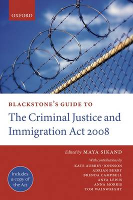 Blackstone's Guide to the Criminal Justice and Immigration Act 2008 - Blackstone's Guide (Paperback)